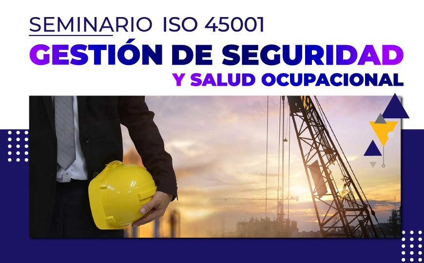 Gestión de seguridad y salud ocupacional – ISO 45001