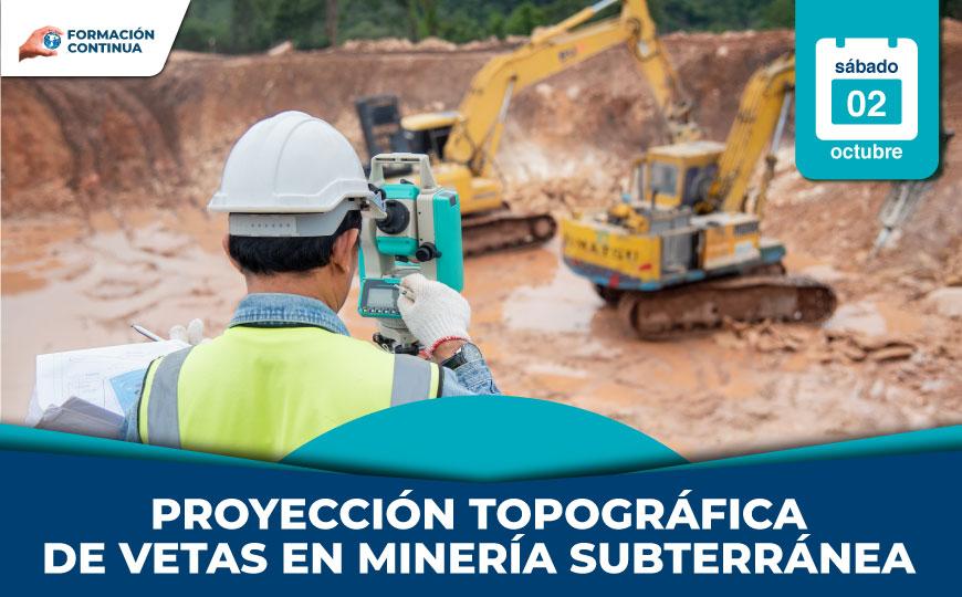 Proyección topográfica de vetas en minería subterránea
